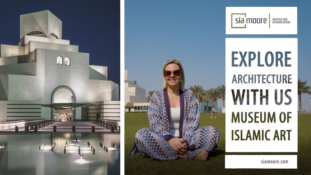 Explore Architecture With Us: The Museum of Islamic Art Doha | Sia Moore